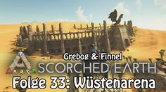 ARK:SCORCHED EARTH - Folge 33 Wüstenarena [deutsch] [coop]