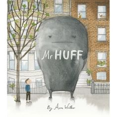 Mr Huff by Anna Walker for ages CBCA notable book early childhood and picture book 2016 Anna Walker, Book Stationery, Books 2016, Children's Picture Books, Book Week, Age 3, Book Making, Childrens Books, Indie