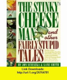 The Stinky Cheese Man and Other Fairly Stupid Tales (Picture Puffin) (9780140548969) Jon Scieszka, Lane Smith , ISBN-10: 0140548963  , ISBN-13: 978-0140548969 ,  , tutorials , pdf , ebook , torrent , downloads , rapidshare , filesonic , hotfile , megaupload , fileserve