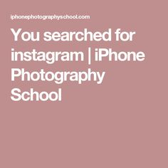 You searched for instagram | iPhone Photography School