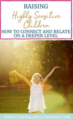 Raising highly sensitive children can feel challenging especially when don't know how to relate or connect with them. Learn how to raise highly sensitive children and relate to them on a deeper level. Highly sensitive children articles   Highly sensitive person relationships   Highly sensitive person tips   Highly sensitive person traits   Highly sensitive mom   Highly sensitive mom survival tips #highlysensitivepreson #motherhood #selfcare #hsp #thebalancedmamas via @thebalancedmamas