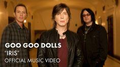 "Goo Goo Dolls - ""Iris"" [Official Music Video] (+playlist)                           ~ Love this ~"