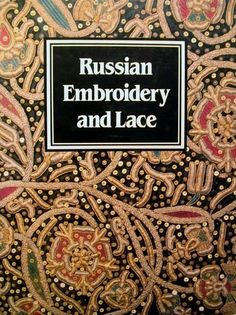 Russian Embroidery and Lace by L. V. Efimova. $20.00
