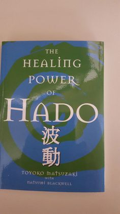 The Healing Power of Hado (English Edition)