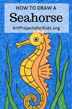 Draw a Seahorse · Art Projects for Kids Drawing Lessons For Kids, Easy Drawings For Kids, Drawing For Beginners, Art Lessons, Art For Kids, Drawing Classes, Drawing Tips, Seahorse Drawing, Seahorse Art