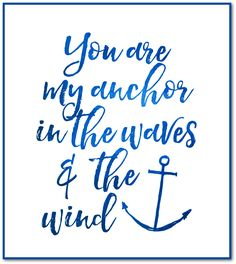 blue you are my anchor blue
