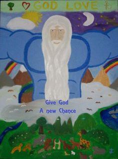 Give God a New Chance, God Love.. Yea...