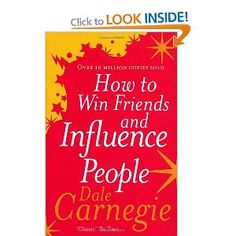 How To Win Friends And Influence People: Amazon.co.uk: Dale Carnegie: Books