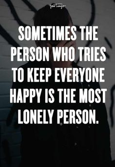 25 Quotes About Loneliness Everyone Who Doesn't Like Being Alone Can Relate To 25 Lonely Quotes Anyone Who Feels Alone Can Relate To Feeling Lonely Quotes, Quotes Deep Feelings, Hurt Quotes, Mood Quotes, Sad Quotes Lonely, Quotes About Hiding Feelings, Quotes About Feeling Unappreciated, Quotes About Smiling, Sad Day Quotes