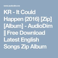 KR - It Could Happen (2016) [Zip] [Album] - AudioDim || Free Download Latest English Songs Zip Album
