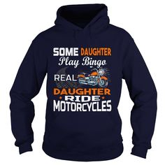 Some Daughter Play Bingo Real Daughter Ride Motorcycles Shirt