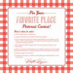 Follow Bella Figura on Pinterest and pin these instructions for Bella Figura's Pin Your Favorite Place Pinterest Contest! You could win 100 free letterpress party invitations + inspire a new design for the Bella Figura 2013 collection!