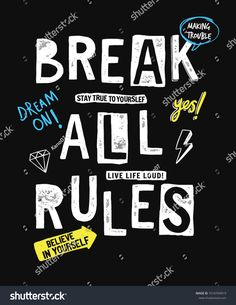 Find Break all rules slogan graphic, for t-shirt prints and other uses stock vectors and royalty free photos in HD. Explore millions of stock photos, images, illustrations, and vectors in the Shutterstock creative collection. Floral Illustrations, Illustrations And Posters, Funky Quotes, Eagle Wallpaper, Types Of Lettering, Poster S, Kids Fashion Boy, Kids Prints, Logo Design Inspiration
