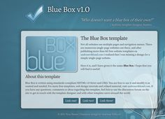 Blue Box, HTML5 and CSS3, single column layout. Unfinished and unreleased as of March 15th 2012.