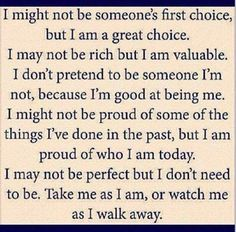 I am far from perfect but then again who is in life?  I am an honest, loving & caring person & I wear my heart on my sleeve. It's a shame that some people cannot see that with me or choose to take advantage xx