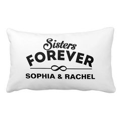 Chic Black and White Sisters Forever With Personalized Names Lumbar Pillow http://www.zazzle.com/custom_sisters_forever_throw_pillow-189244798076099325?rf=238835258815790439&tc=OSGLumbarPillowsPin