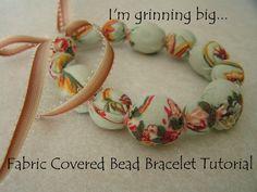 Fabric covered bracelet, thanks to http://tearosehome.blogspot.com/2009/08/tutorial-fabric-coverd-bead-bracelet.html