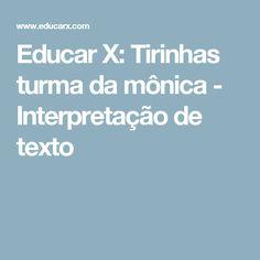 Educar X: Tirinhas turma da mônica - Interpretação de texto