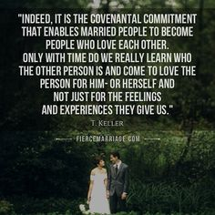 """""""...love the other person for him- or herself and not just for the feelings and experiences they give us."""" - Tim Keller"""
