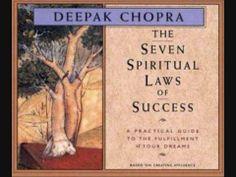 Deepak Chopra: Practicing the Seven Spiritual Laws of Success
