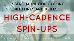 Essential Indoor Cycling Routines and Drills: High-cadence Spin-Ups
