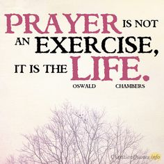 Daily Devotional - 4 Reasons Prayer Is Like Oxygen: Oswald Chambers #Christianquote