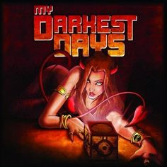 My Darkest Days - current favorite