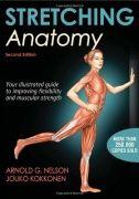 Stretching anatomy / Arnold G. Nelson, Jouko Kokkonen. - Second edition. - Champaign, IL : Human Kinetics, cop. 2014.