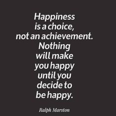 Happiness is a choice, not an achievement. Nothing will make you happy until you decide to be happy. Positive Thoughts, Positive Quotes, Life Thoughts, Positive Affirmations, Daily Quotes, Life Quotes, Truth Quotes, Meaningful Quotes, Inspirational Quotes
