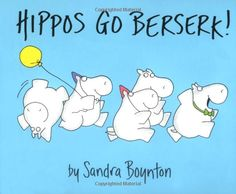 Hippos Go Berserk!: Amazon.co.uk: Sandra Boynton: Books - Both my girls have wanted to read this one before bed this week.  Love it!