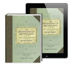 The Beginning of Better Days includes Joseph Smith's six timeless sermons to the women of Nauvoo, along with personal essays from Sheri Dew and Virginia H. Pearce that help us better understand the sermons and their relevance for Latter-day Saint women today.