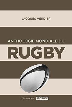Anthologie mondiale du rugby de Jacques Verdier http://www.amazon.fr/dp/2081368188/ref=cm_sw_r_pi_dp_KdEYwb1C8YN8G