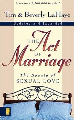 The Act Of Marriage - Tim & Beverly LaHaye