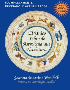 El Unico Libro de Astrologia Que Necesitara (Spanish Edition):   Originally published as The Only Astrology Book you'll Ever Need , this book has been fully revised, updated, and translated for the first time into Spanish.