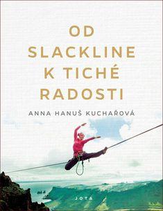 Od slackline k tiché radosti - Hanuš Kuchařová Anna Books To Read, Anna, Reading, Movies, Movie Posters, Biography, Films, Film Poster, Reading Books