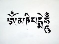 "Om Mani Padme Hum. A Buddhist mantra that roughly translates to, ""Behold! The jewel in the lotus!"" The symbols are letters of the Tibetan alphabet. From left to right, each syllable purifies you from pride, jealousy, desire, prejudice, possessiveness, and hatred."