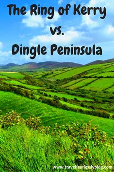 The Ring of Kerry or the Dingle Peninsula: which do you prefer to drive while in Ireland?  Click the image for an extensive post on the great debate