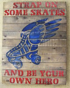 Strap on some skates and be your own hero