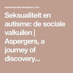 Seksualiteit en autisme: de sociale valkuilen | Aspergers, a journey of discovery...
