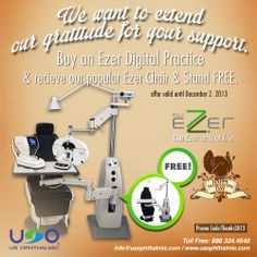 "http://usophthalmic.com Thanksgiving day Practice with Gratitude SALE!!!! To show our gratitude on this day of ""Thanks"" we are having a sale this week only! December 2nd at 12 midnight sale ends. Receive an Ezer Chair and Stand for FREE when you purchase the Ezer 7800 Series Digital practice. MAKE YOUR PRACTICE ONE OF GRATITUDE! HAPPY THANKSGIVING!"