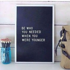 Such incredibly wise words!!! Be who you needed when you were younger!!!