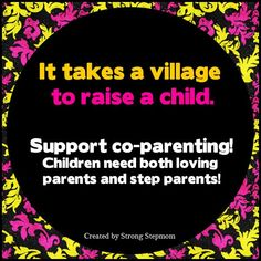Support Co-Parenting - kids need BOTH loving parents and step parents