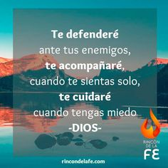 Dios te defenderá, te acompañará y te cuidará. #Dios #God #amor #oración #sentimientos #cristo #fe