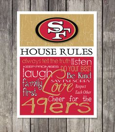 Love this! SAN FRANSISCO 49ERS House Rules Art Print by fanzoneimprintz, $13.00