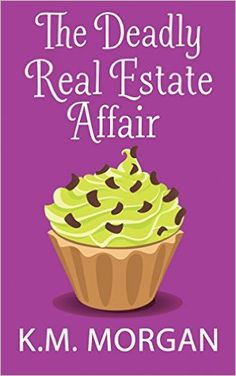 The Deadly Real Estate Affair (Cozy Mystery) (Daisy McDare Cozy Creek Mystery Book 4), K.M. Morgan - Amazon.com