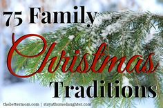 Here is a list with 75 Family Christmas Traditions for you to choose from!