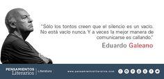 Eduardo Galeano. Sobre el silencio.