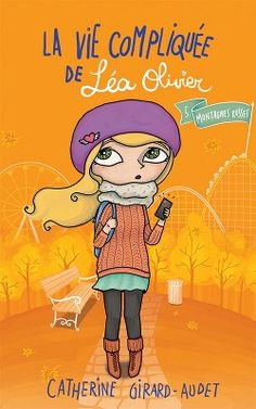 Buy La Vie compliquée de Léa Olivier Montagnes Russes by Catherine Girard Audet and Read this Book on Kobo's Free Apps. Discover Kobo's Vast Collection of Ebooks and Audiobooks Today - Over 4 Million Titles! I Love Reading, Kids Reading, Free Reading, Good Books, Books To Read, My Books, Devon, Hunger Games, Helen Harper
