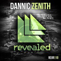 Zenith - Dannic.                                         Revealed Recordings REVR118