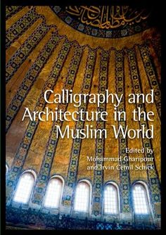 Calligraphy and Architecture in the Muslim World - Shop Architect